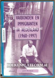 Vakbonden en immigranten in Nederland (1960-1997)