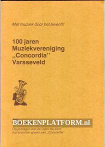 "100 jaren Muziekvereniging ""Concordia"" Varsseveld"