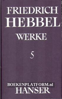 Friedrich Hebbel Werke 5