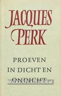 Jacques Perk, proeven in dichten en ondicht