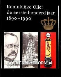 Koninklijke Olie: de eerste honderd jaar 1890-1990