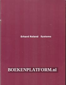 Erhard Roland, Systeme