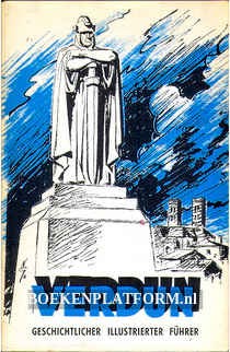 Verdun, illustrierter Fuhrer durch die Schlachtfelder 1914-1918