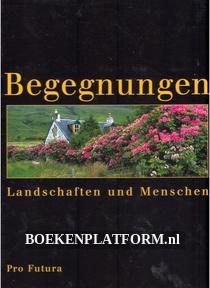 Begegnungen Landschaften und Menschen