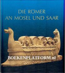 Die Romer an Mosel und Saar