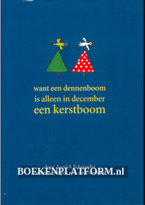 Want een dennenboom is in december een Kerstboom
