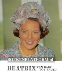 Beatrix van baby tot bruid