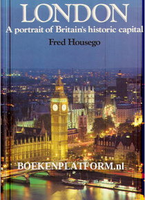 London, A portrait of Britain's historical capital