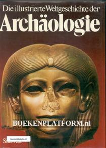 Die illustrierte Weltgeschichte der Archäologie
