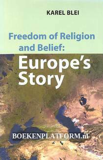 Freedom of Religion and Belief: Europe's Story