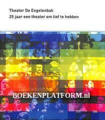 25 jaar Theater De Engelenbak