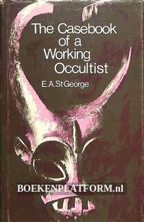 The Casebook of a Working Occultist