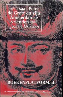Tsaar Peter de Grote en zijn Amsterdamse vrienden