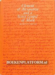 Clement of Alexandria and a Secret Gospel of Mark