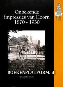 Onbekende impressies van Hoorn 1870-1930