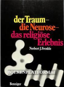 Der Traum die Neurose das religiöse Erlebnis