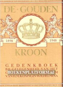 De Gouden Kroon 1898-1948