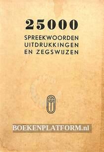25000 spreekwoorden, uitdrukkingen en zegswijzen