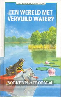 Een wereld met vervuild water?
