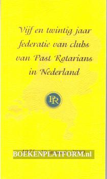 25 jaar federatie van clubs van Past Rotarians in Nederland