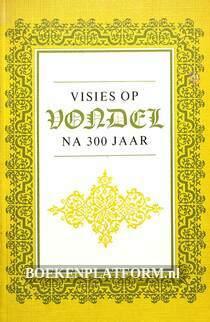 Visies op Vondel na 300 jaar