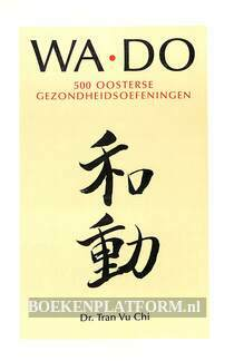 Wa-Do 500 Oosterse gezondheids-oefeningen