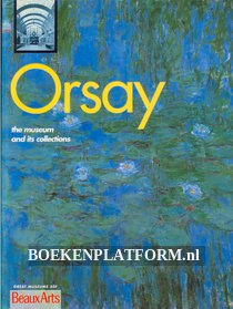 Orsay the museum and its collections