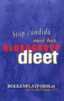 Stop candida met het bloedgroep dieet