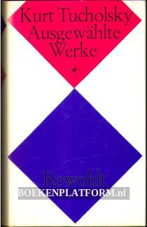 Kurt Tucholsky Ausgewählte Werke *
