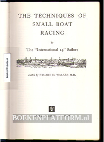The Techniques of Small Boat Racing