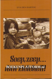 Soep, zeep...dan zieleheil!