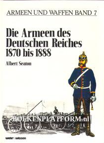 Die Armeen des Deutschen Reiches 1870 bis 1888
