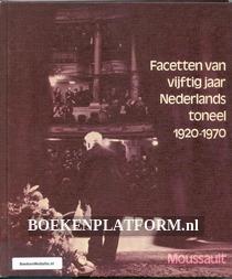 Facetten van vijftig jaar Nederlands toneel 1920-1970