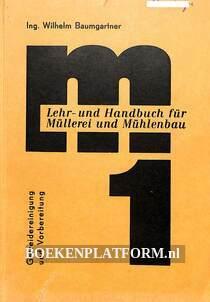 Lehr- und Handbuch für Müllerei und Mühlenbau 1