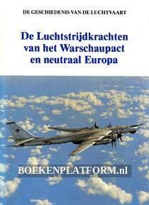 De Luchtstrijd-krachten van het Warschaupact en neutraal Europa