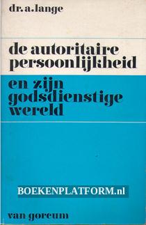 De autoritaire persoonlijkheid en zijn godsdienstige wereld
