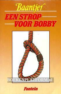 Een strop voor Bobby