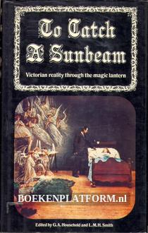 To Catch A Sunbeam