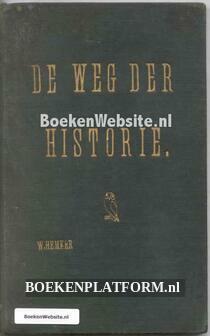 De weg der Historie dl. 1