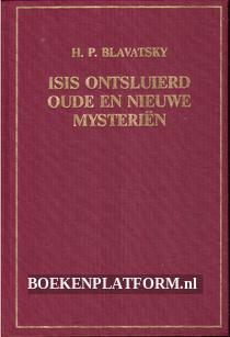 Isis ontsluierd oude en nieuwe mysteriën I. B