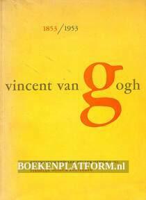 Eeuwfeest Vincent van Gogh 1853 / 1953