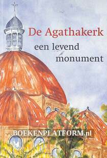 De Agathakerk een levend monument