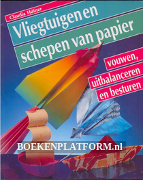 Vliegtuigen en schepen van papier