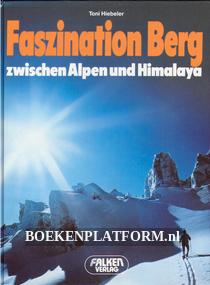 Faszination Berg zwischen Alpen und Himalaya