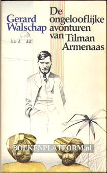 De ongelooflijke avonturen van Tilman Armenaas