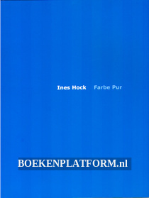 Ines Hock, Farbe Pur