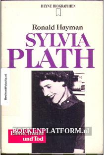 Sylvia Plath Liebe, Träum und Tod