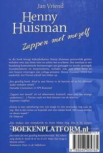 Henny Huisman, zappen met mezelf
