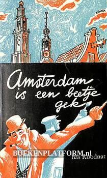Amsterdam is een beetje gek