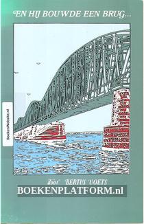 En hij bouwde een brug...